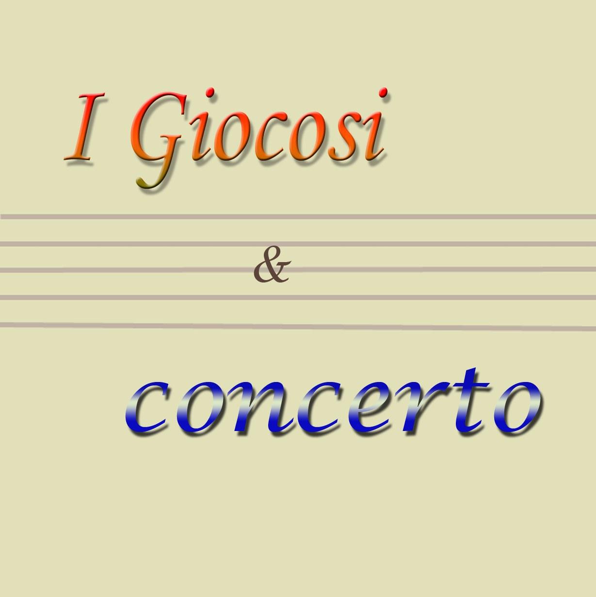 I Giocosi und Concerto