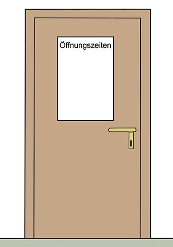 Tür, auf der steht: Öffnungszeiten